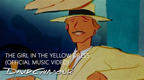 David Gilmour - The Girl In The Yellow Dress (Official
